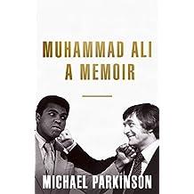 Muhammad Ali: A Memoir: My Views of the Greatest (English Edition)