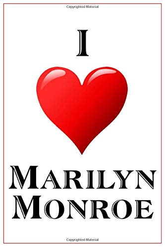 I Love Marilyn Monroe: Notebook - 6x9 Lined Journal - 110 Pages - Soft Cover - Great For Birthday Gift (Perfect Personalised Gifts, Band 342)