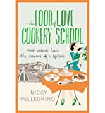 [(The Food of Love Cookery School)] [ By (author) Nicky Pellegrino ] [August, 2013] bei Amazon kaufen