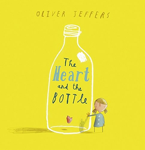The Heart and the Bottle por Oliver Jeffers