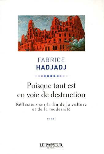 Puisque tout est en voie de destruction : Réflexions sur la fin de la culture et de la modernité