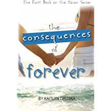 The Consequences of Forever (The Haven Series Book 1) (English Edition)