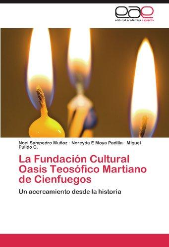 La Fundación Cultural Oasis Teosófico Martiano de Cienfuegos