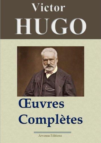 Victor Hugo: Oeuvres complètes - 122 titres (Annotés et illustrés) - Arvensa Editions par Victor Hugo