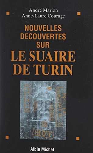 Nouvelles découvertes sur le Suaire de Turin (French Edition)