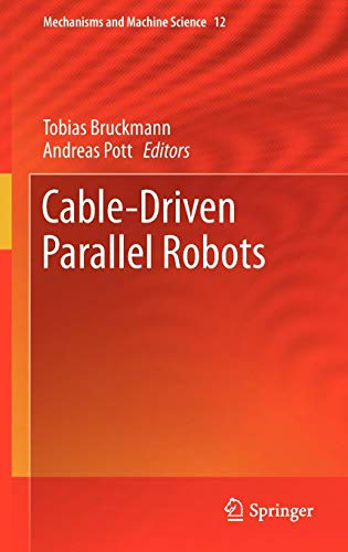 Cable-Driven Parallel Robots (Mechanisms and Machine Science, Band 12) (Spielzeug-bau Fachbuch)