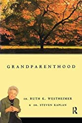 [(Grandparenthood)] [By (author) Dr. Ruth Westheimer ] published on (October, 1998)