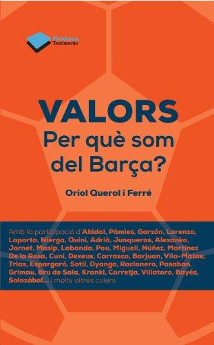 Libros en línea gratis descargar mp3 Valors. Per què som del Barça? (Testimonio (plataforma)) in Spanish PDF ePub MOBI B01IBQ1YM2