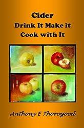 CIDER - Drink Make Cook & Cider around the world including Australia & NZ (Thorogood's Cider Collection Book 1) (English Edition)
