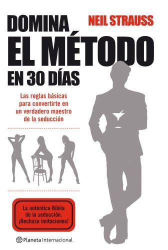 Descargar Libro Domina el Método en 30 días (Planeta Internacional) de Neil Strauss