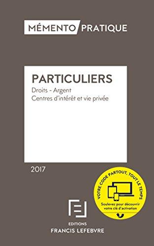 Particuliers : Droits - Argent - Centres d'intérêt et vie privée par Francis Lefebvre