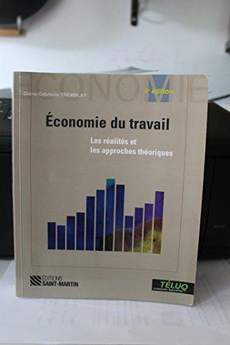 Economie du travail : Les réalités et les approches théoriques par Diane-Gabrielle Tremblay