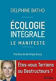 Ecologie intégrale. Le Manifeste par Delphine Batho