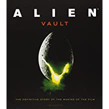 Alien Vault: The Definitive Story of the Making of the Film by Ian Nathan (2011-09-17)