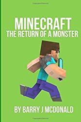 Minecraft - The Return Of A Monster by Barry J McDonald (2015-12-02)