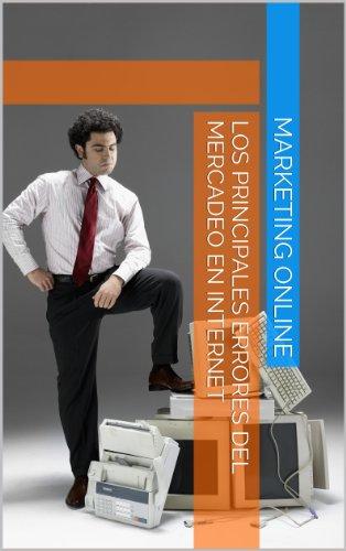 Los principales errores del mercadeo en internet por Marketing Online
