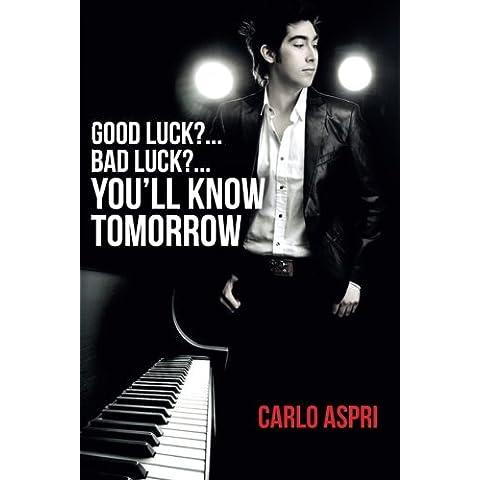 Good Luck?...bad Luck?...you'll Know Tomorrow: Tomorrow