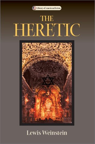 The Heretic: A Novel (Library of American Fiction) por Lewis Weinstein
