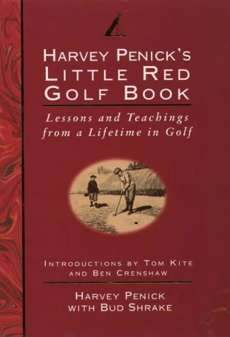 Little Red Golf Book: Lessons and Teachings from a Lifetime in Golf
