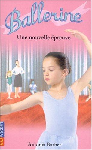 Ballerine, tome 5 : Une nouvelle épreuve