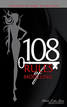 108 Rules of  Modeling: Unlocked and Revealed (English Edition) par [Trotter-James, Belinda]