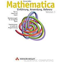 Mathematica . Einführung, Anwendung, Referenz (Sonstige Bücher AW)