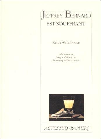 Jeffrey Bernard est souffrant par Keith Waterhouse, Dominique Deschamps
