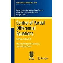 Control of Partial Differential Equations: Cetraro, Italy 2010, Editors: Piermarco Cannarsa, Jean-Michel Coron