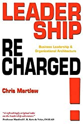 Leadership Recharged!: Business Leadership and Organizational Architecture
