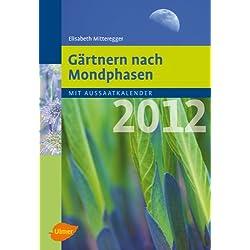 Gärtnern nach Mondphasen 2012