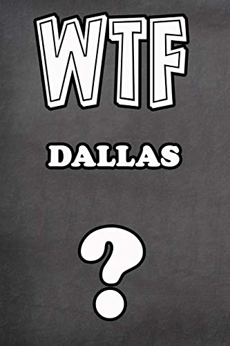 WTF Dallas ?: College Ruled | Composition Book | Diary | Lined Journal