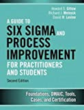 By Gitlow, Howard S. ( Author ) [ A Guide to Six SIGMA and Process Improvement for Practitioners and Students: Foundations, Dmaic, Tools, Cases, and Certification (Revised) By May-2015 Hardcover