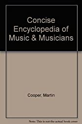 Concise Encyclopedia of Music & Musicians