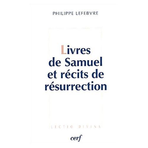 Livres de Samuel et récits de résurrection : Le messie ressuscité 'selon les Ecritures'