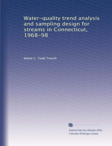 Water-quality trend analysis and sampling design for streams in Connecticut, 1968-98