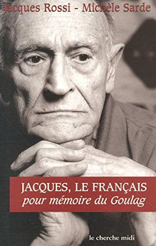 Jacques, le Français : Pour mémoire du Goulag