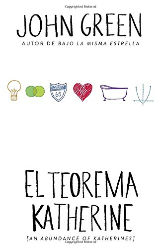 El Teorema Katherine: (An Abundance of Katherine--Spanish-Language Edition) por John Green