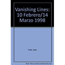 Vanishing Lines: 10 Febrero/14 Marzo 1998