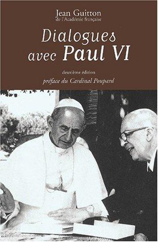 Dialogues avec Paul VI. 2ème édition par Jean Guitton