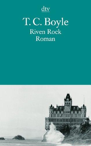 Buchseite und Rezensionen zu 'Riven Rock: Roman' von T. C. Boyle