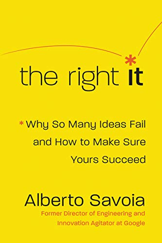 The Right It: Why So Many Ideas Fail and How to Make Sure Yours Succeed (English Edition)