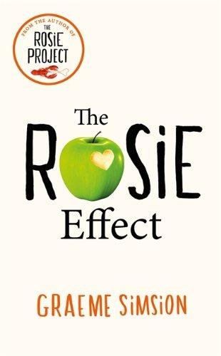 The Rosie Effect: 2 (Rosie Project)