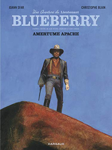 Une aventure du Lieutenant Blueberry - tome 1 - Amertume Apache