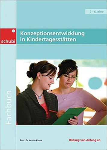 Fachbücher für die frühkindliche Bildung: Konzeptionsentwicklung in Kindertagesstätten: professionell, konkret, qualitätsorientiert