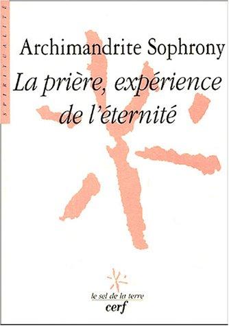 La prière, expérience de l'éternité par Archimandrite Sophrony