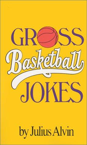 Gross Basketball Jokes por J.Alvin