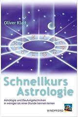 Schnellkurs Astrologie: Astrologie und Deutungstechniken in weniger als einer Stunde kennen lernen Broschiert