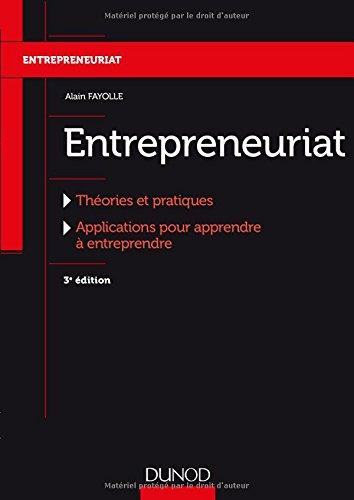 Entrepreneuriat - 3e d. - Thories et pratiques, Applications pour apprendre  entreprendre