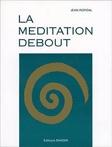 La Méditation debout par Jean Rofidal