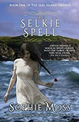 [(The Selkie Spell)] [By (author) Sophie Moss ] published on (April, 2013)